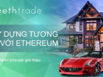 Ethtrade.org dự án tiềm năng lãi suất 15 – 25% mỗi tháng được rút gốc(Not Pay)