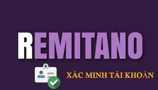 Hướng dẫn đăng kí và Xác thực tài khoản Remitano