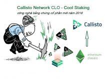 Callisto Network tổng quan và Cold Staking Clo đồng coin tiềm năng