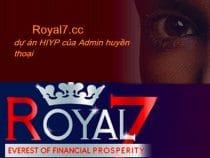 Royal7.cc dự án siêu lợi nhuận từ Admin huyền thoại Capital7 Carbon7(Not Pay)