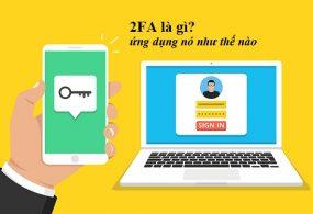 2 FA là gì? Các phần mềm bảo mật 2 FA nên dùng