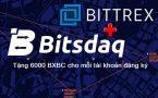 Đăng ký sàn Bitsdaq đối tác sàn Bittrex nhận 6000 BXBC