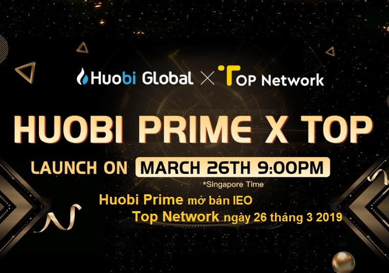 Huobi Prime mở bán IEO Top Network 26 tháng 3 2019