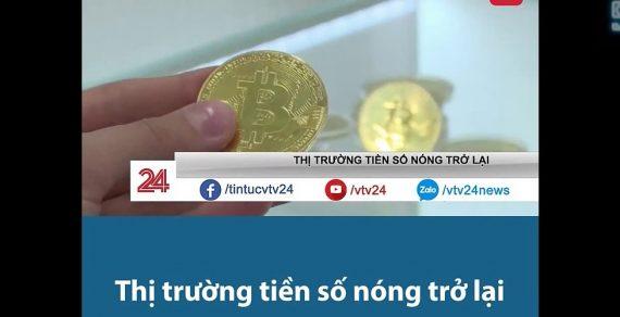 Bản tin thời sự VTV1 nói về Bitcoin tháng 5 năm 2019