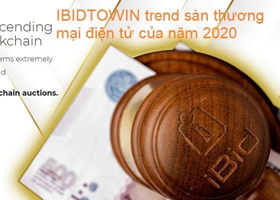 IBIDTOWIN.COM Trend sàn thương mại điện tử của năm 2020 TMDT