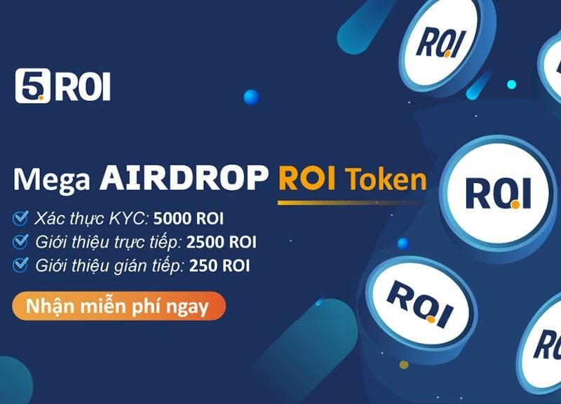 mega airdrop 5000 roi token sàn 5roi cho thành viên mới